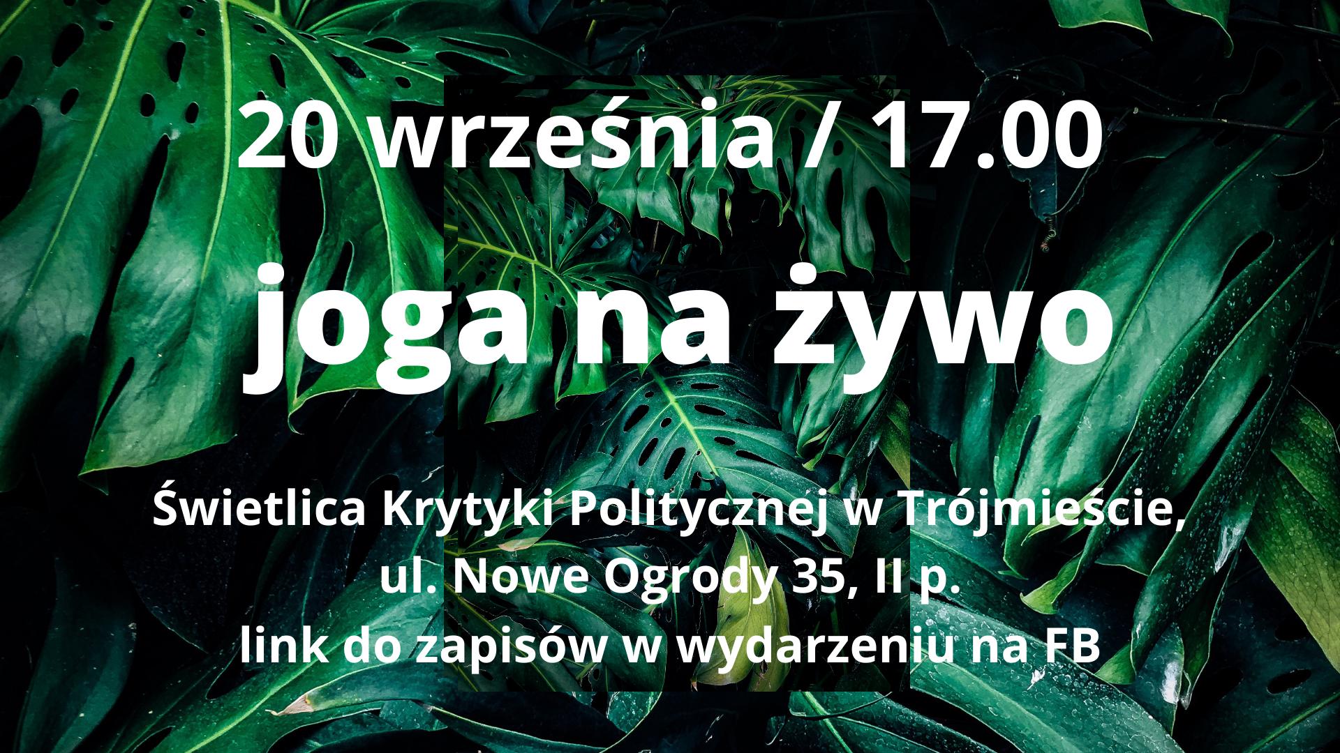 na tle zielonych liści: 20 września godz. 17.00 joga na żywo