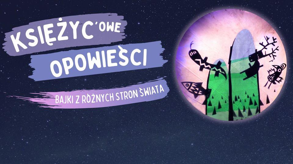 baner promujący Księżycowe opowieści - bajki zróżnych stron świata