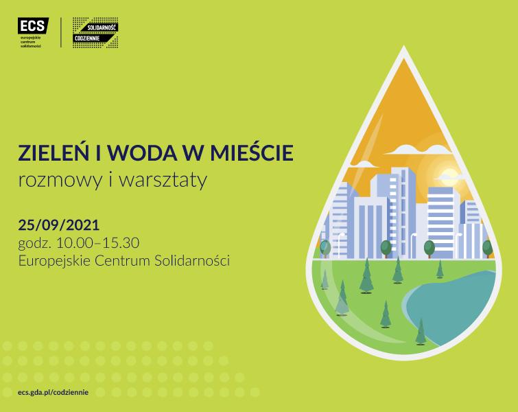 na zielonym tle Zieleń iwoda wmieście, rozmowy iwarsztaty 25 września godz. 10.00 Europejskie Centrum Solidarności